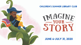 Imagine Your Story Summer Library Club June 6 - July 31, 2020